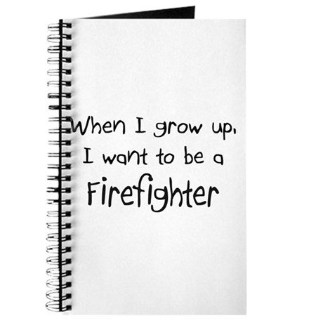 When I grow up I want to be a Firefighter Journal