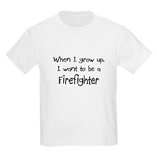 When I grow up I want to be a Firefighter T-Shirt
