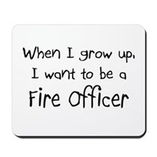 When I grow up I want to be a Fire Officer Mousepa