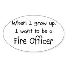 When I grow up I want to be a Fire Officer Decal