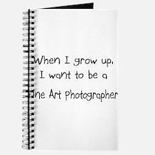 When I grow up I want to be a Fine Art Photographe