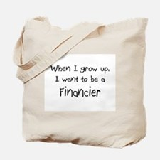 When I grow up I want to be a Financier Tote Bag