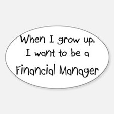 When I grow up I want to be a Financial Manager St