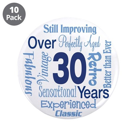 "Over 30, 30th Birthday 3.5"" Button (10 pack)"