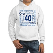Over 40, 40th Birthday Hoodie