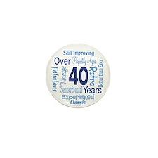 Over 40, 40th Birthday Mini Button