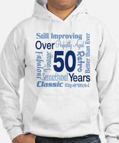 Over 50 years, 50th Birthday Hoodie