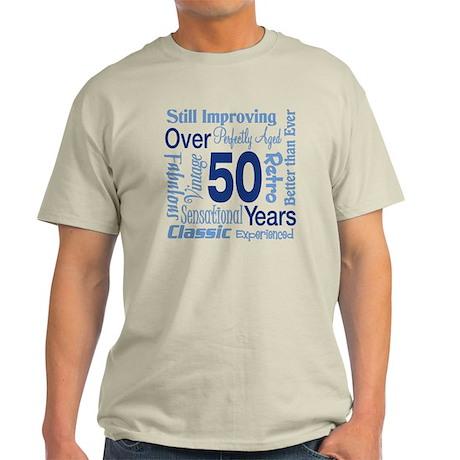 Over 50 years, 50th Birthday Light T-Shirt