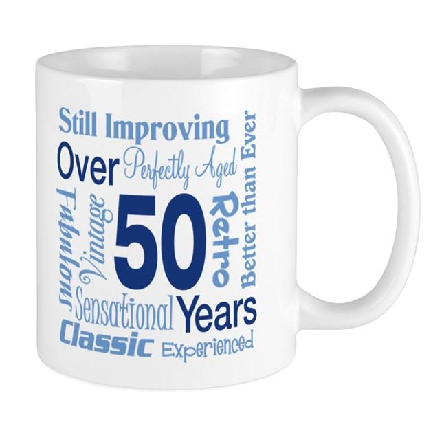 Over 50 Years, 50th Birthday Mug By Letscelebrate