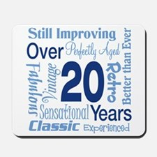 Over 20, 20th Birthday Mousepad