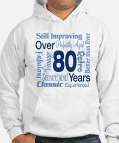 Over 80 years, 80th Birthday Hoodie