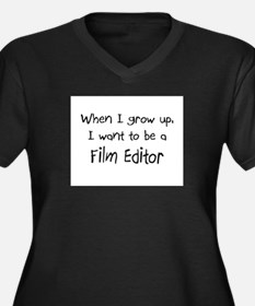 When I grow up I want to be a Film Editor Women's