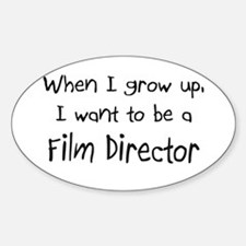 When I grow up I want to be a Film Director Sticke