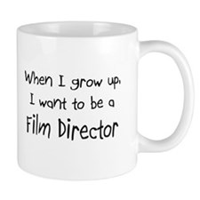 When I grow up I want to be a Film Director Mug