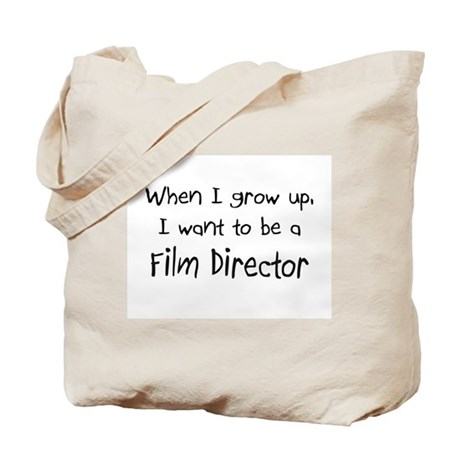 When I grow up I want to be a Film Director Tote B