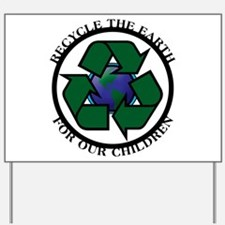 Recycle the Earth Yard Sign