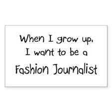 When I grow up I want to be a Fashion Journalist S