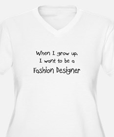 When I grow up I want to be a Fashion Designer Wom