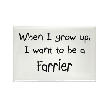 When I grow up I want to be a Farrier Rectangle Ma