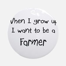 When I grow up I want to be a Farmer Ornament (Rou