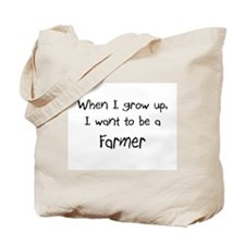 When I grow up I want to be a Farmer Tote Bag