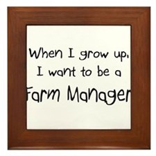 When I grow up I want to be a Farm Manager Framed