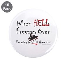 """When Hell freezes 3.5"""" Button (10 pack)"""