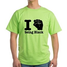 I love being black T-Shirt