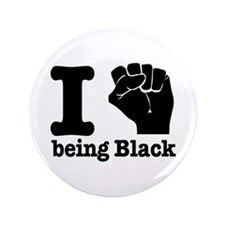 "I love being black 3.5"" Button"