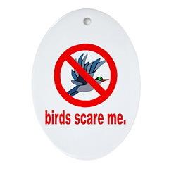 Birds Scare Me Oval Ornament