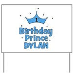 1st Birthday Prince Dylan! Yard Sign