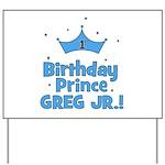 1st Birthday Prince Greg Jr.! Yard Sign