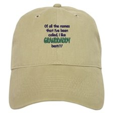 I LIKE BEING CALLED GRANDDADDY! Baseball Cap