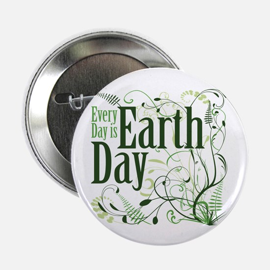 "Every Day is Earth Day 2.25"" Button"