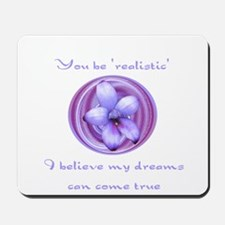 Dreams Can Come True Mousepad