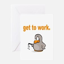 Get to Work Penguin Greeting Card