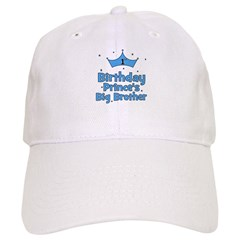 1st Birthday Prince's Big Bro Baseball Cap