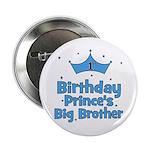 "1st Birthday Prince's Big Bro 2.25"" Button"