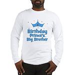 1st Birthday Prince's Big Bro Long Sleeve T-Shirt