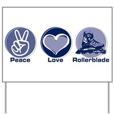 Peace Love Rollerblade Yard Sign