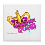 The Trailer Park Queen Tile Coaster