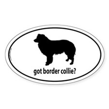Got Border Collie? Oval Decal