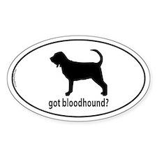 Got Bloodhound? Oval Bumper Stickers