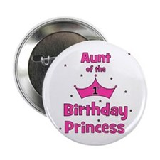"Aunt of the 1st Birthday Prin 2.25"" Button"