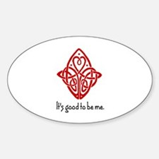 IT'S GOOD TO BE ME Oval Decal