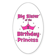 Big Sister of the 1st Birthda Oval Decal