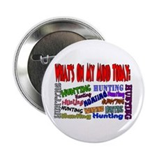 "What's on my mind: HUNTING 2.25"" Button"