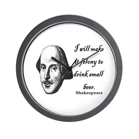 Shakespeare - Beer quote Wall Clock