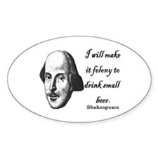 Shakespeare - Beer quote Oval Decal