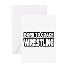 """Born To Coach Wrestling"" Greeting Card"